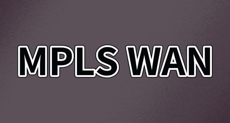 MPLS WAN服务的优势有哪些?