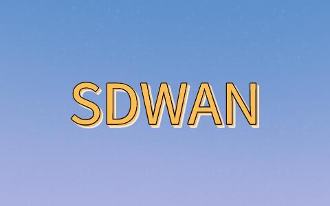 sd wan 企业组网:企业组网sd-wan方案